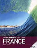 The Stormrider Surf Guide: France - Bruce Sutherland