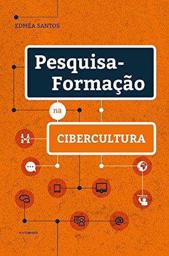 Pesquisa-Formação na Cibercultura