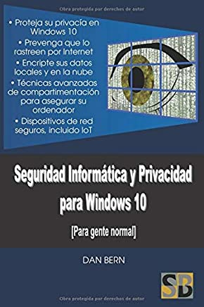 Seguridad Informática y Privacidad para Windows 10: Para gente normal (Spanish Edition)