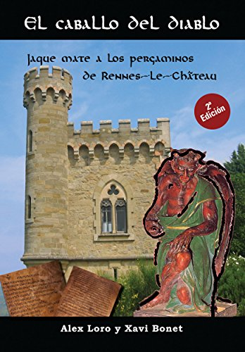 El caballo del diablo: Jaque mate a los pergaminos de Rennes-le-Château (Versión Kindle)