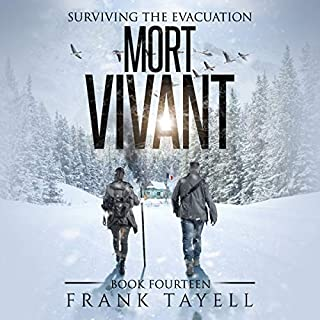 Mort Vivant     Surviving the Evacuation, Book 14              By:                                                                                                                                 Frank Tayell                               Narrated by:                                                                                                                                 Tim Bruce                      Length: 9 hrs and 24 mins     43 ratings     Overall 4.7
