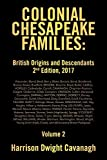 Colonial Chesapeake Families: British Origins and Descendants 2nd Edition