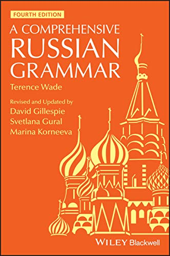 Compare Textbook Prices for A Comprehensive Russian Grammar Blackwell Reference Grammars 4 Edition ISBN 9781119520290 by Wade, Terence,Gillespie, David,Gural, Svetlana,Korneeva, Marina