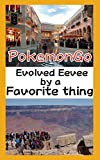 Pokemon GO Evolved Eevee by a favorite thing: Do you play Pokemon Go (Gamebook) (Japanese Edition)