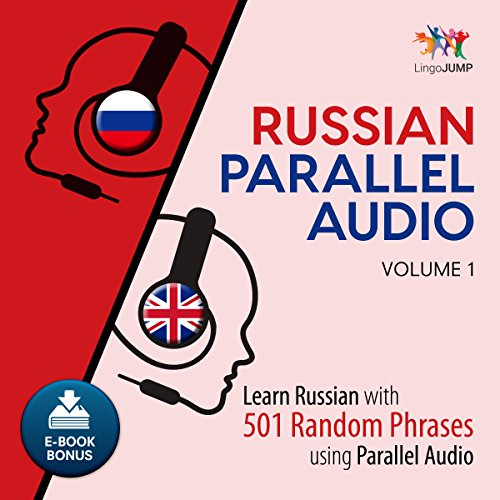 Couverture de Russian Parallel Audio: Learn Russian with 501 Random Phrases Using Parallel Audio - Volume 1