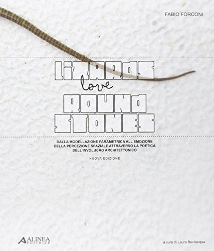 Lizards love round stones. Dalla modellazione parametrica all'emozione della percezione spaziale attraverso la poetica dell'involucro architettonico. Ediz. bilingue