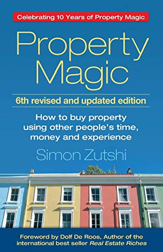Property Magic: How to Buy Property Using Other People