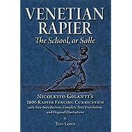 Venetian Rapier: Nicoletto Giganti's 1606 Rapier Fencing Curriculum