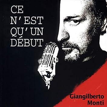 """Ce n'est qu'un début (Canzoni dallo spettacolo """"Un po' dopo il piombo"""")"""