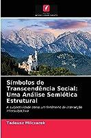 Símbolos de Transcendência Social: Uma Análise Semiótica Estrutural: A subjectividade como um fenómeno de interacção intersubjectiva