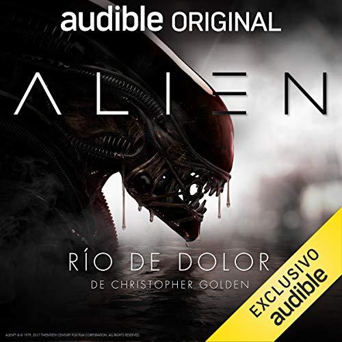 Diseño de la portada del título Alien: Rio de Dolor (Narración en Castellano)