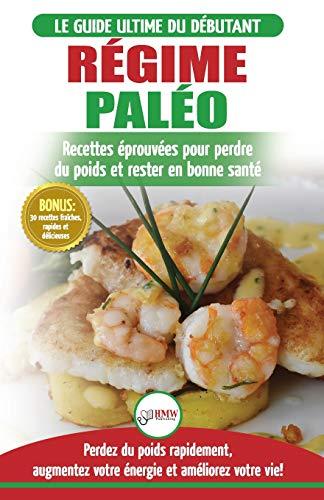 Régime Paléo: Guide du débutant pour le plan d'alimentation...