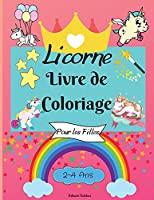 Livre de coloriage de licornes pour les filles de 2 à 4 ans: Des pages à colorier étonnantes pour les enfants avec des dessins faciles à colorier pour que votre petite licorne apprenne et s'amuse - Parfait comme cadeau.