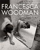 Francesca Woodman - Works from the Sammlung Verbund