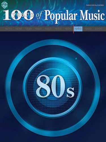 100 Years of Popular Music -- 80s: Piano/Vocal/Chords
