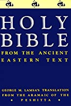 Holy Bible: From the Ancient Eastern Text: George M. Lamsa's Translation From th