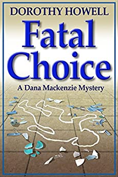 Fatal Choice (A Dana Mackenzie Mystery) by [Dorothy Howell]