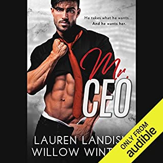 Mr. CEO                   By:                                                                                                                                 Lauren Landish,                                                                                        Willow Winters                               Narrated by:                                                                                                                                 Alastair Haynesbridge,                                                                                        Bunny Warren                      Length: 6 hrs and 22 mins     5 ratings     Overall 4.6