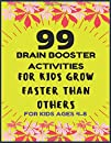 99 BRAIN BOOSTER ACTIVITY FOR KIDS: 99 OF FUN GAMES AND ACTIVITIES TO SUPPORT KINDERGARTEN SKILLS