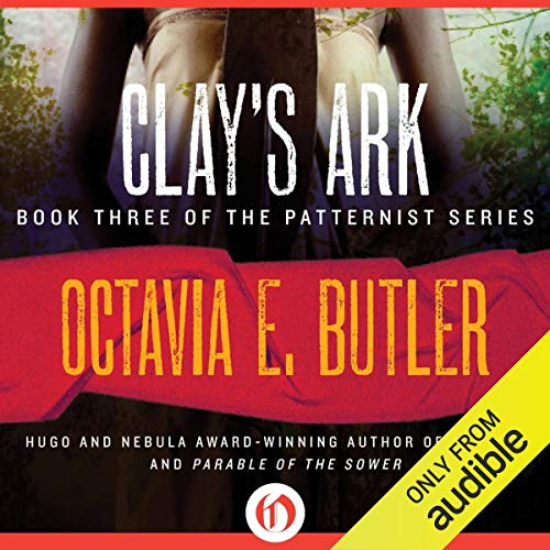 Clay's Ark: Patternist, Book 3