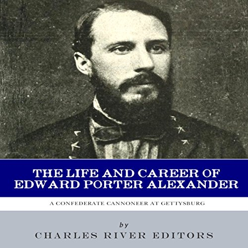 Couverture de A Confederate Cannoneer at Gettysburg: The Life and Career of Edward Porter Alexander