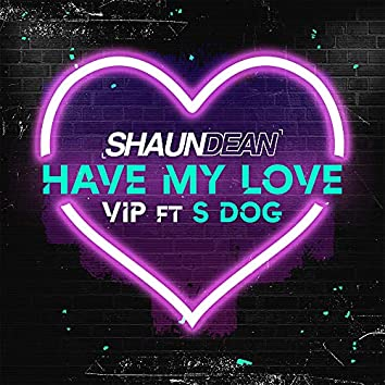 Have My Love VIP