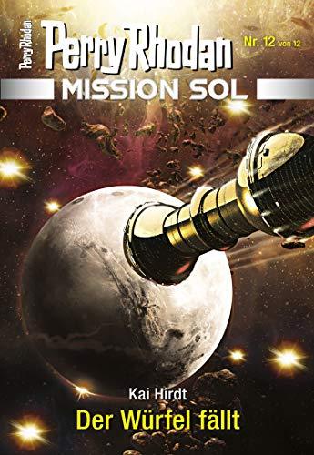 Mission SOL 12: Der Würfel fällt (PERRY RHODAN-Mission SOL)