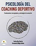 Psicología del Coaching Deportivo: Fundamentos conceptuales y estrategias de actuación