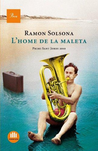 L'home de la maleta: Premi Sant Jordi 2010 (A TOT VENT-TELA Book 493) (Catalan Edition)