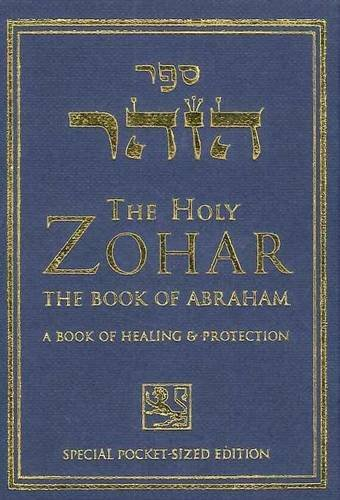 The Holy Zohar: The Book of Avraham: A Book of Healing & Protection