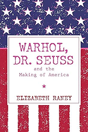 Warhol, Dr. Seuss and the Making of America