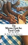 The Mission Haiti Inc. Travel Guide