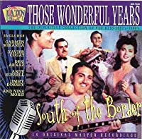 Those Wonderful Years 20: South of the Border