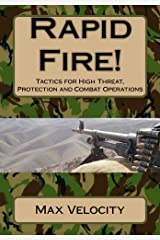 Rapid Fire!: Tactics for High Threat, Protection and Combat Operations Paperback