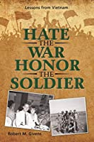 Hate the War Honor the Soldier: Lessons from Vietnam