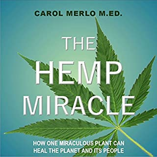 The Hemp Miracle: How One Miraculous Plant Can Heal the Planet and Its People audiobook cover art