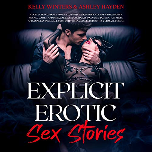 Explicit Erotic Sex Stories: A Collection of Dirty Stories to Satisfy Your Hidden Desires. Threesome