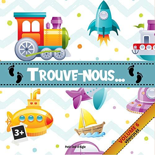 """Couverture du livre Trouve-nous VOLUME 6 VÉHICULES: Jeu Cherche et trouve pour enfants (Série """"Trouve-nous"""")"""