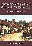 Anthologie des questions du jury du CAPES maths: Volume I / Édition 2021