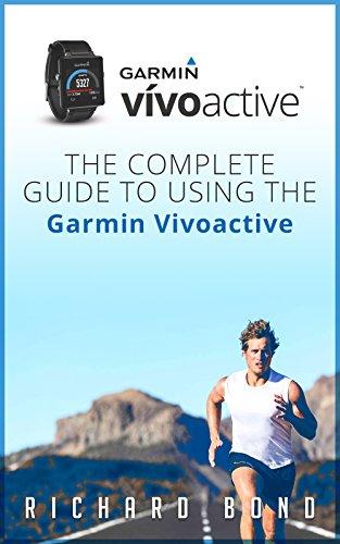 Garmin Vivoactive: The Complete Guide to Using the Garmin Vivoactive (English Edition)