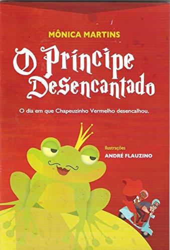 O Príncipe desencantado: O dia que Chapeuzinho Vermelho desencalhou
