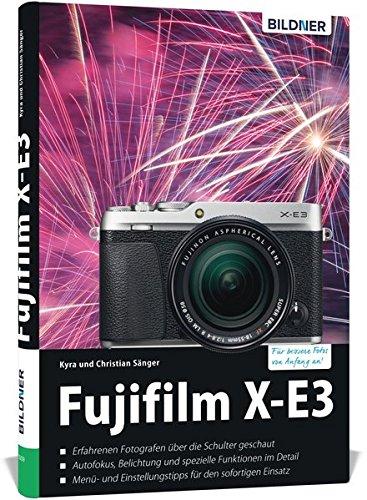 Fujifilm X-E3: Für bessere Fotos von Anfang an!