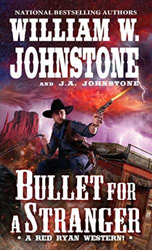 Compare Textbook Prices for Bullet for a Stranger A Red Ryan Western  ISBN 9780786044368 by Johnstone, William W.,Johnstone, J.A.