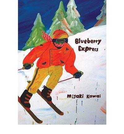 [(Blueberry Express )] [Author: Misaki Kawai] [Apr-2010]