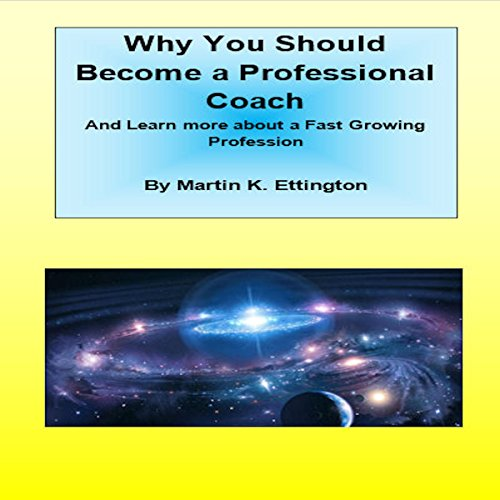 Why You Should Become a Professional Coach audiobook cover art