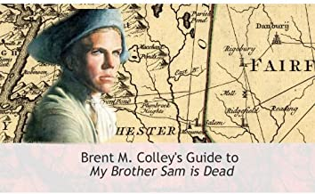Complete Guide to My Brother Sam is Dead (Brent M. Colley's Guide to My Brother Sam is Dead Book 3) (English Edition)