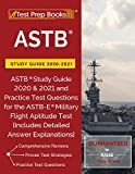 ASTB Study Guide 2020-2021: ASTB Study Guide 2020 & 2021 and Practice Test Questions for the ASTB-E Military Flight Aptitude Test [Includes Detailed Answer Explanations]