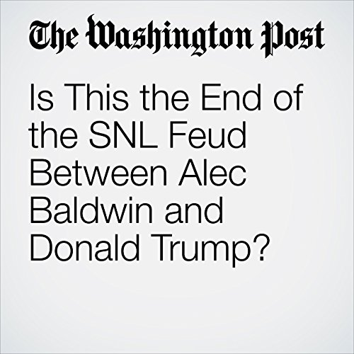 Is This the End of the SNL Feud Between Alec Baldwin and Donald Trump? cover art