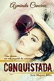 Conquistada: Volume 2 (Mujeres Fnix)