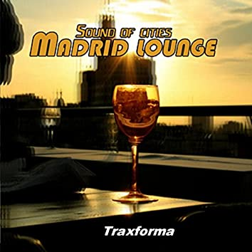 Sound of Cities: Madrid Lounge